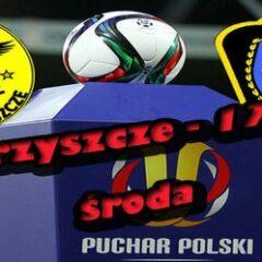 Czas na Puchar Polski i mecz w Srebrzyszczu